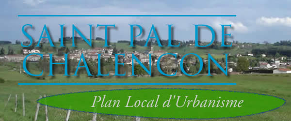 Plan d'urbanisme St Pal de Chalencon